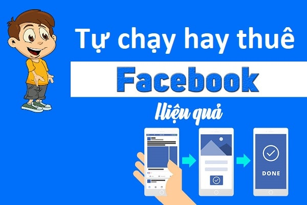 Nên tự chạy quảng cáo hay thuê dịch vụ quảng cáo facebook